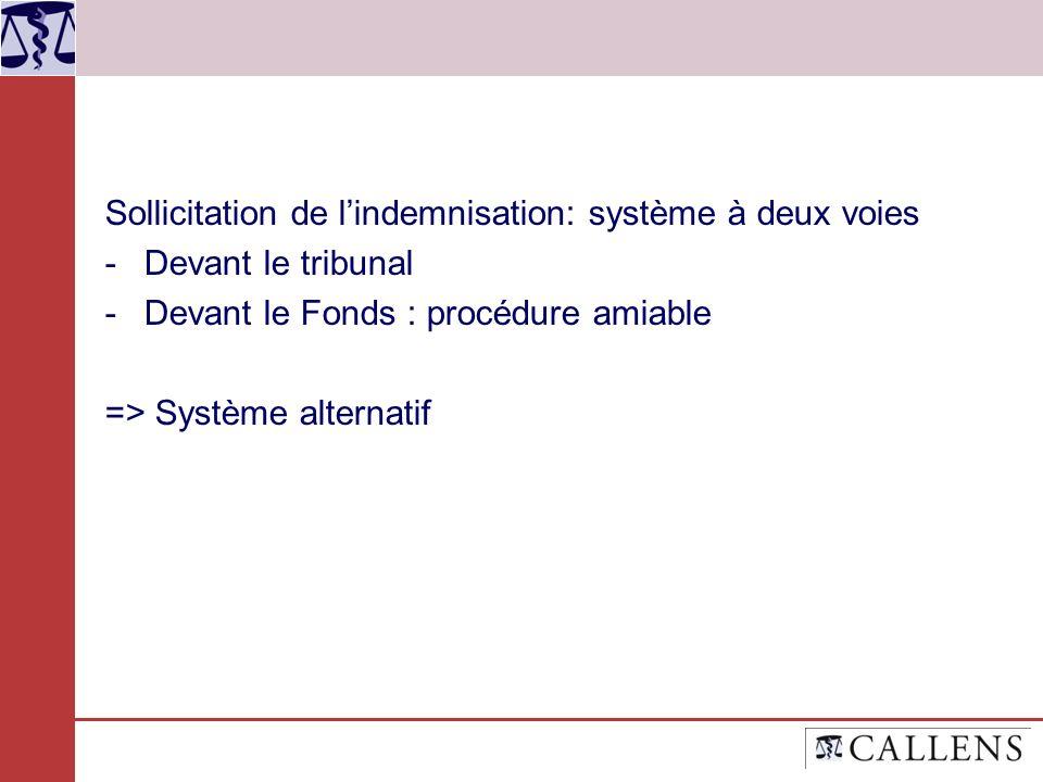 Sollicitation de l'indemnisation: système à deux voies