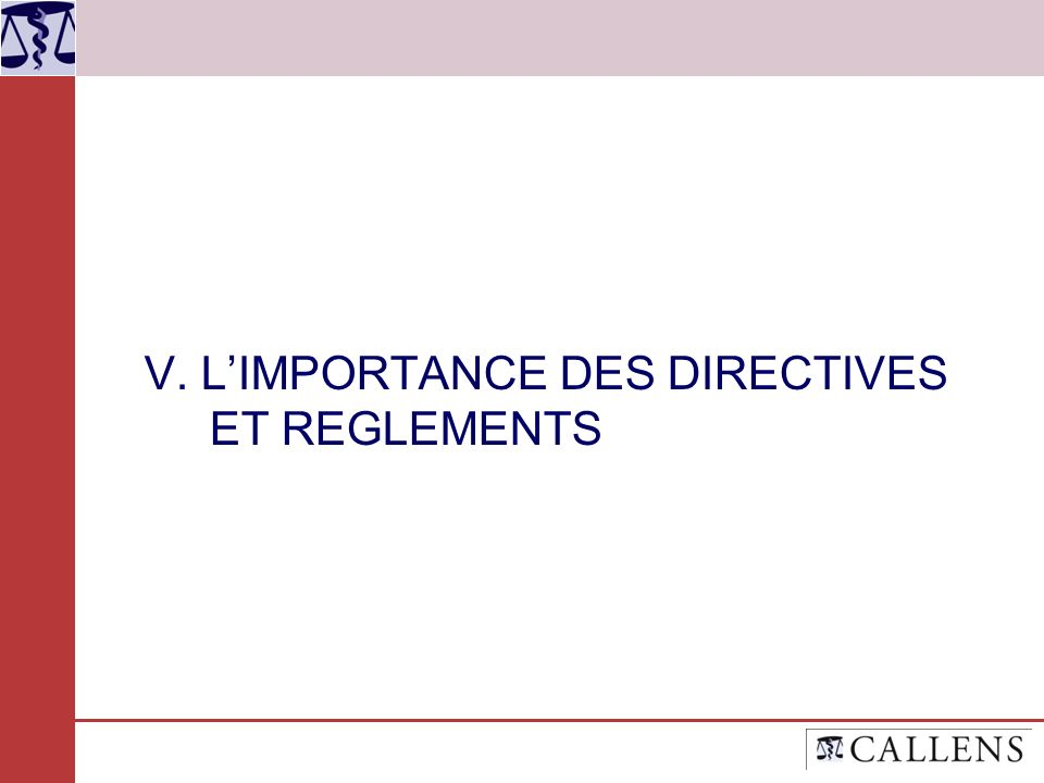 V. L'IMPORTANCE DES DIRECTIVES ET REGLEMENTS
