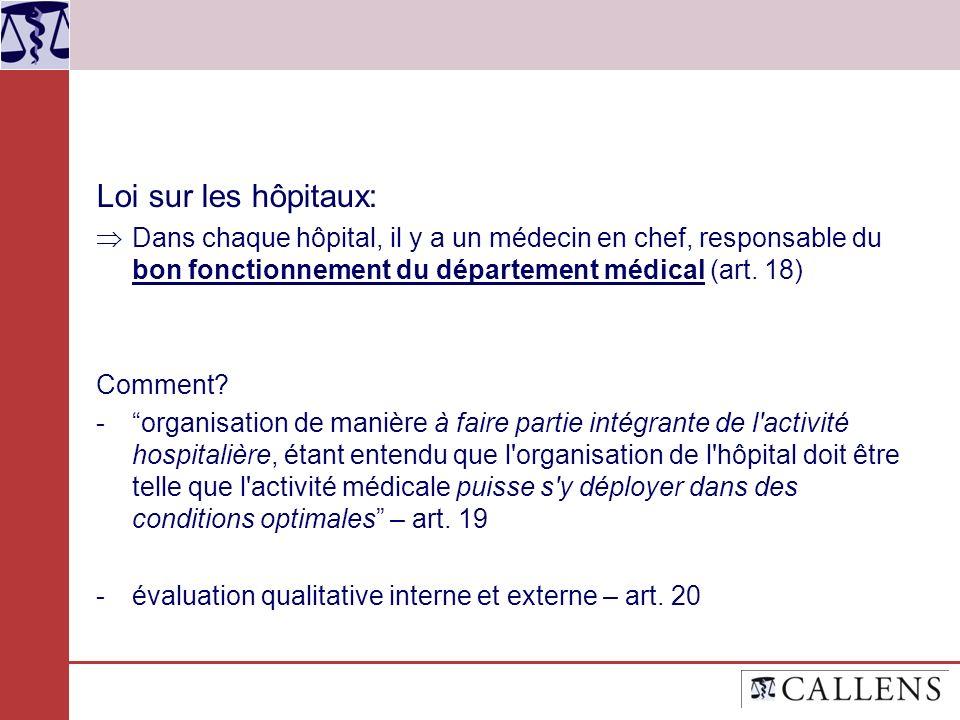 Loi sur les hôpitaux: Dans chaque hôpital, il y a un médecin en chef, responsable du bon fonctionnement du département médical (art. 18)