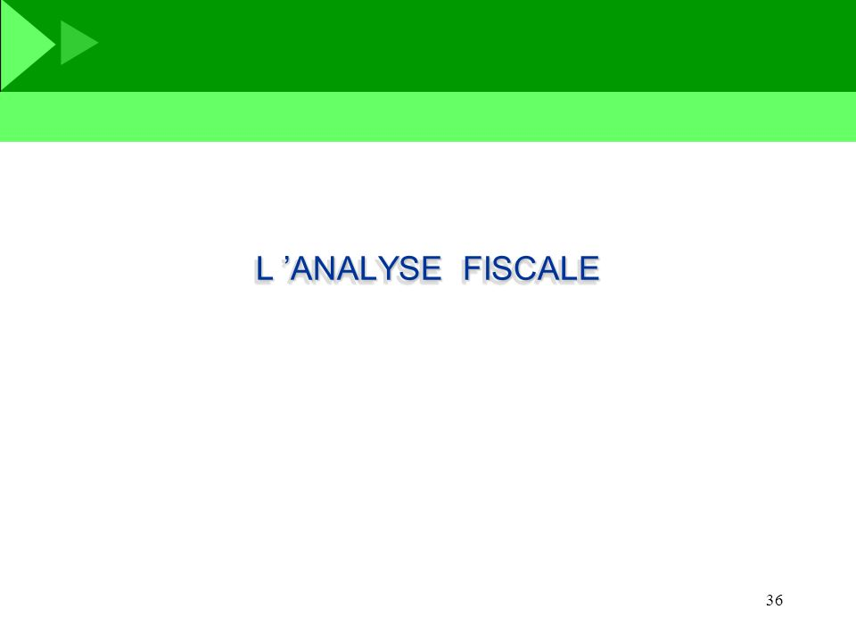 L 'ANALYSE FISCALE