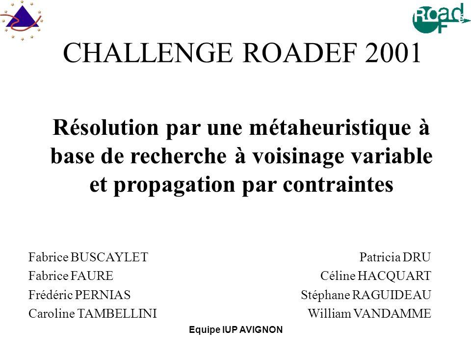 CHALLENGE ROADEF 2001 Résolution par une métaheuristique à base de recherche à voisinage variable et propagation par contraintes.