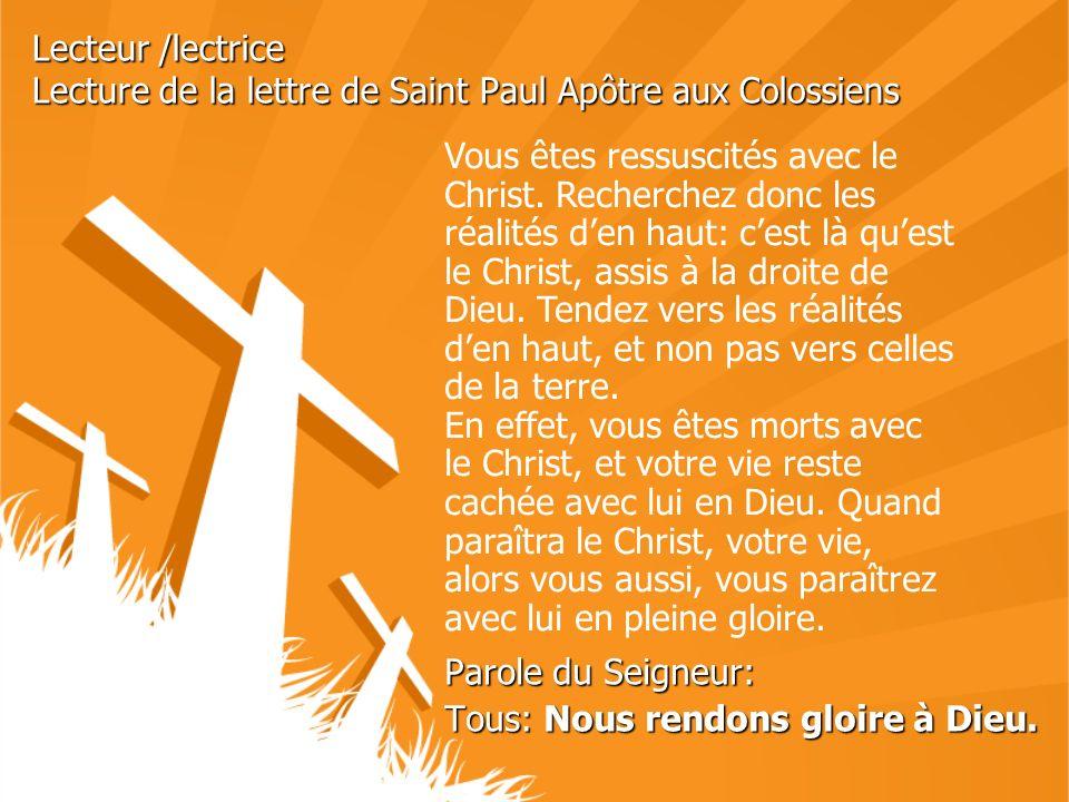 Lecteur /lectrice Lecture de la lettre de Saint Paul Apôtre aux Colossiens