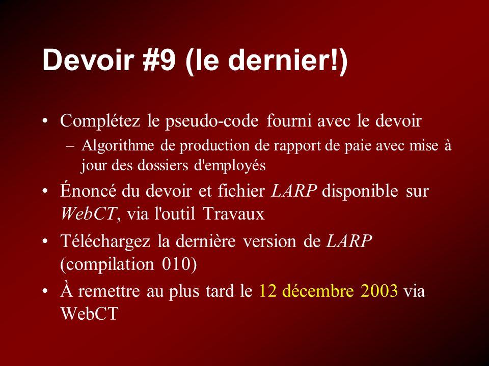 Devoir #9 (le dernier!) Complétez le pseudo-code fourni avec le devoir