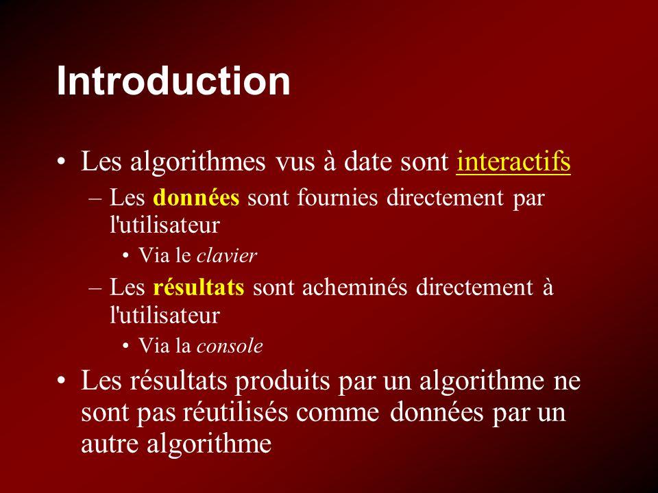 Introduction Les algorithmes vus à date sont interactifs