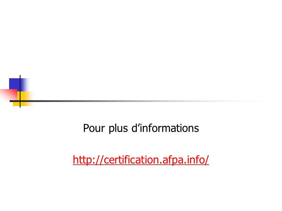 Pour plus d'informations http://certification.afpa.info/