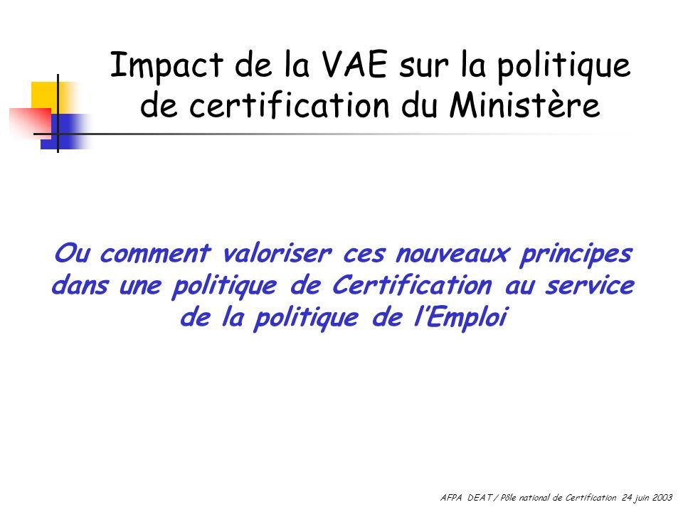 Impact de la VAE sur la politique de certification du Ministère