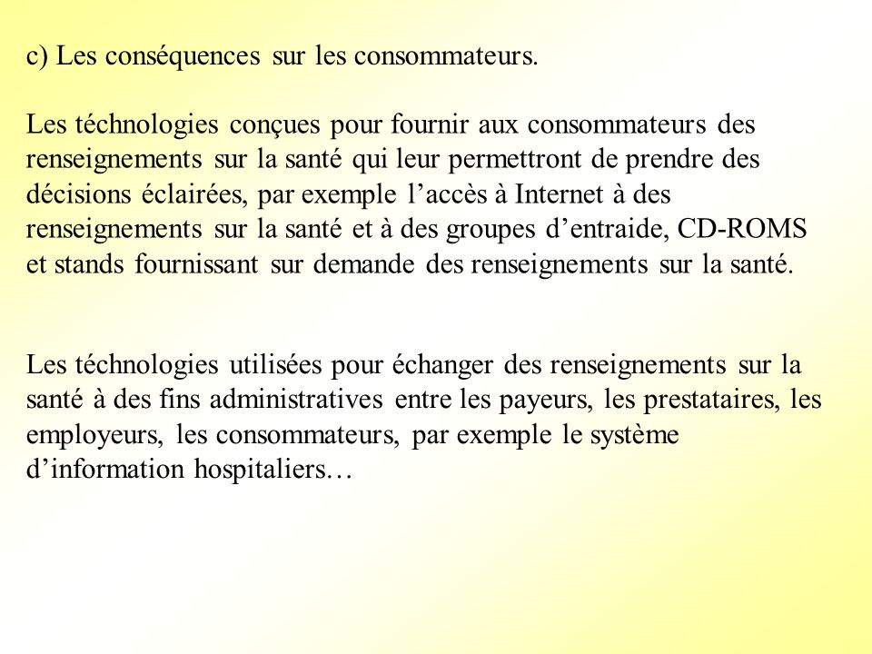 c) Les conséquences sur les consommateurs.