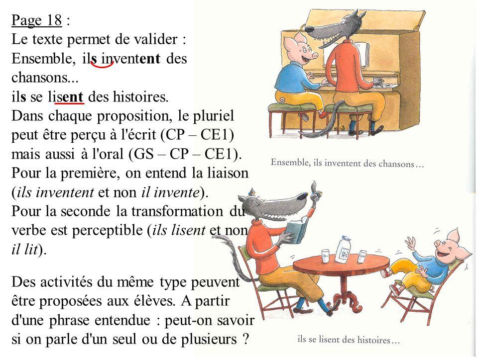 Page 18 : Le texte permet de valider : Ensemble, ils inventent des chansons... ils se lisent des histoires.