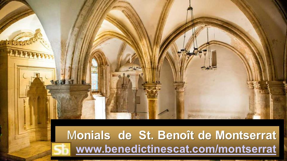 Monials de St. Benoît de Montserrat www.benedictinescat.com/montserrat