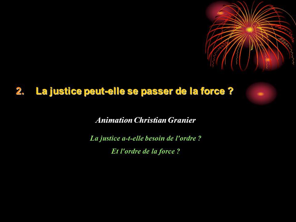 Animation Christian Granier La justice a-t-elle besoin de l ordre