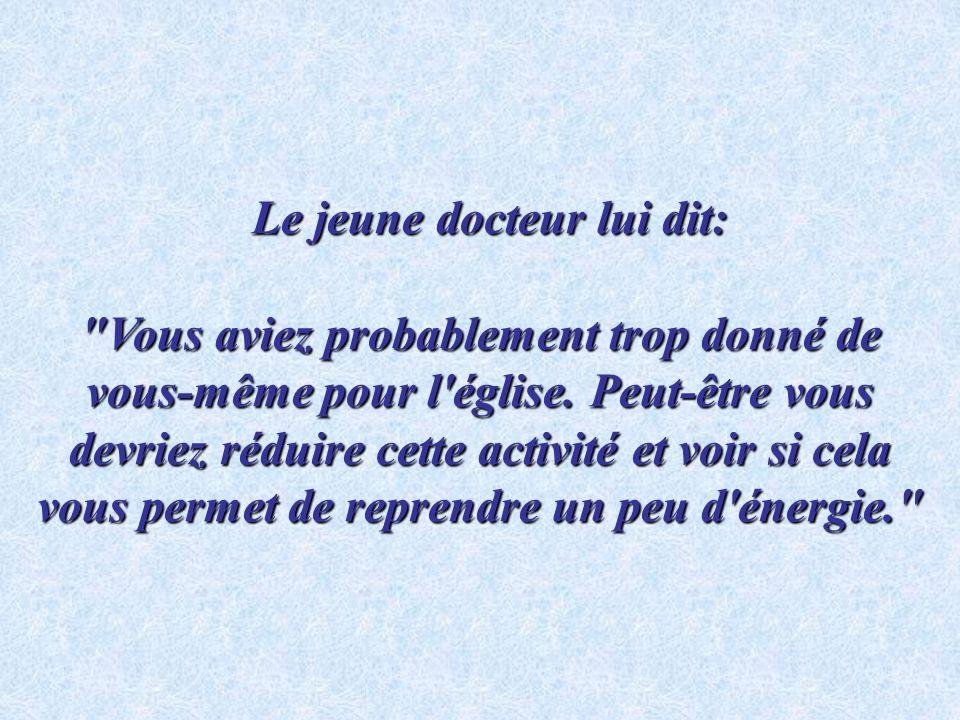 Le jeune docteur lui dit: