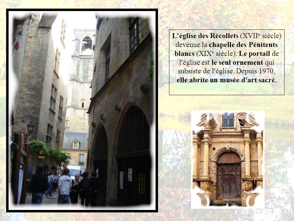 L église des Récollets (XVIIe siècle) devenue la chapelle des Pénitents blancs (XIXe siècle).