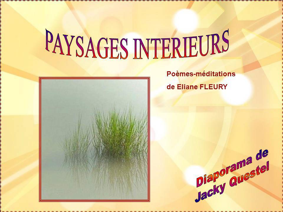 PAYSAGES INTERIEURS Diaporama de Jacky Questel Poèmes-méditations