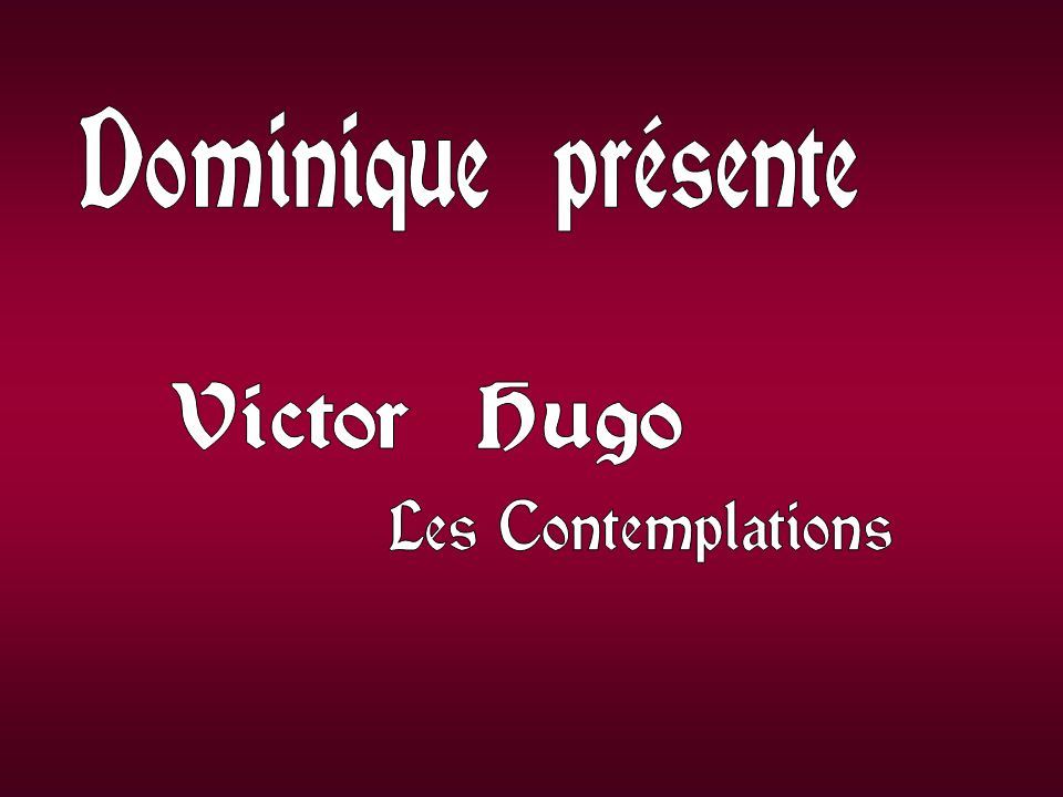 Dominique présente Victor Hugo