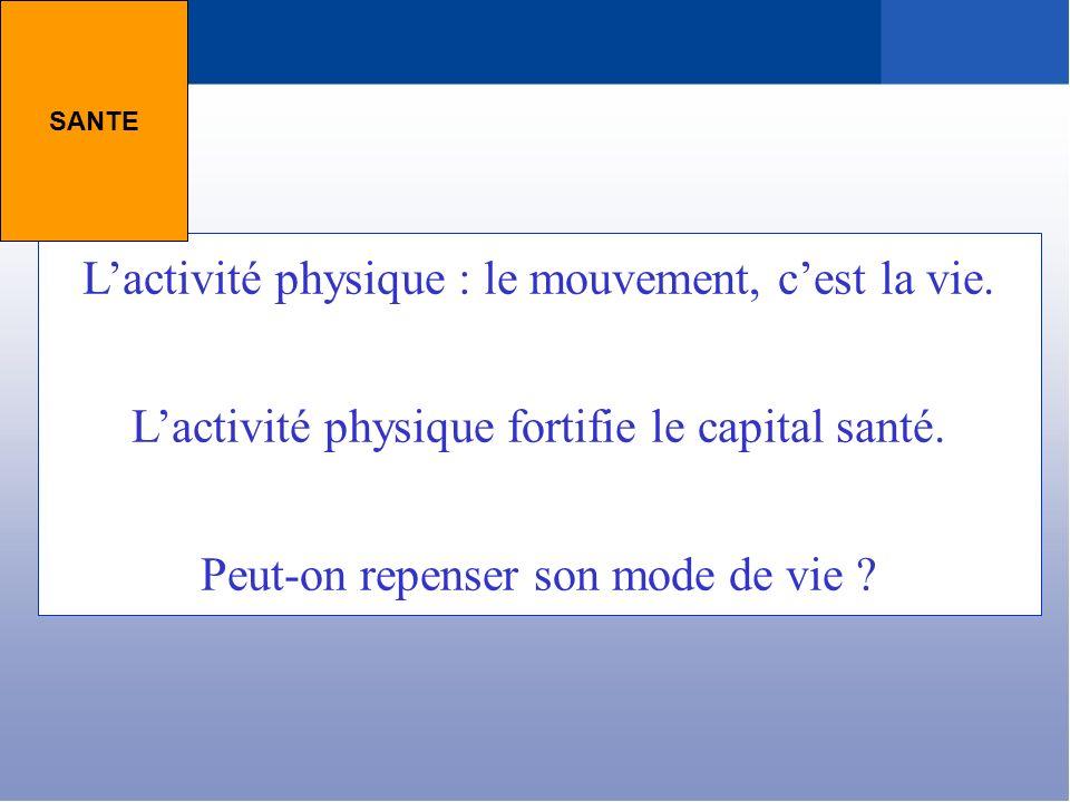 L'activité physique : le mouvement, c'est la vie.