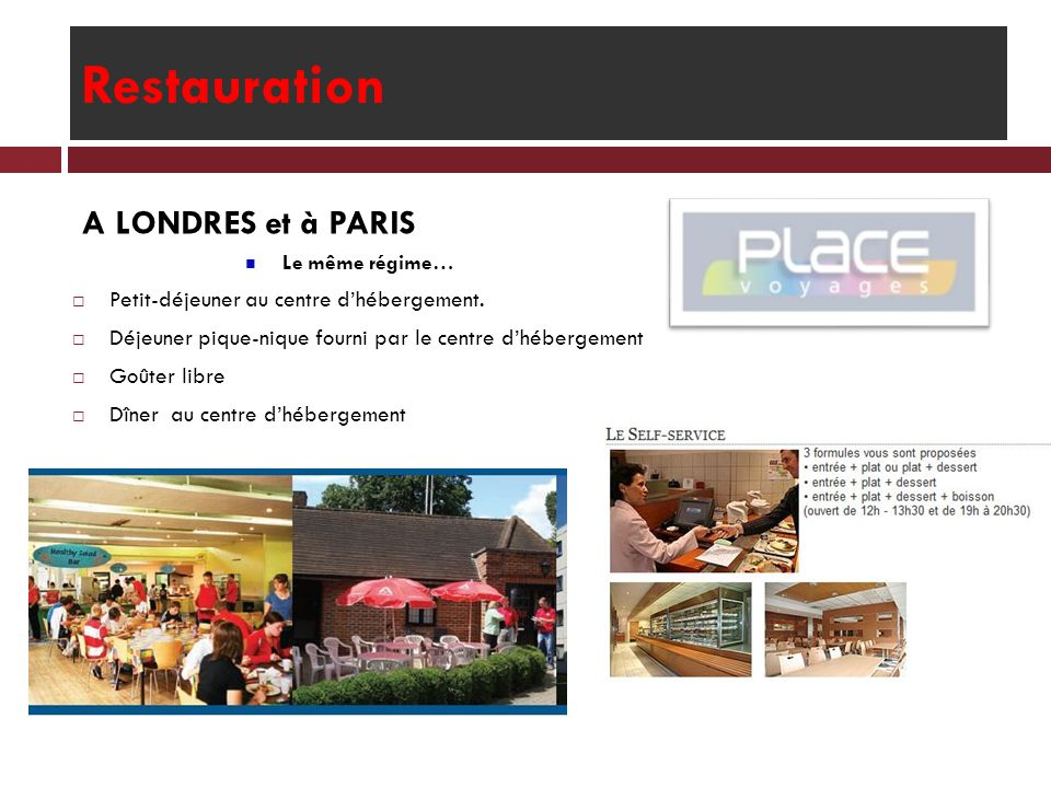 Restauration A LONDRES et à PARIS