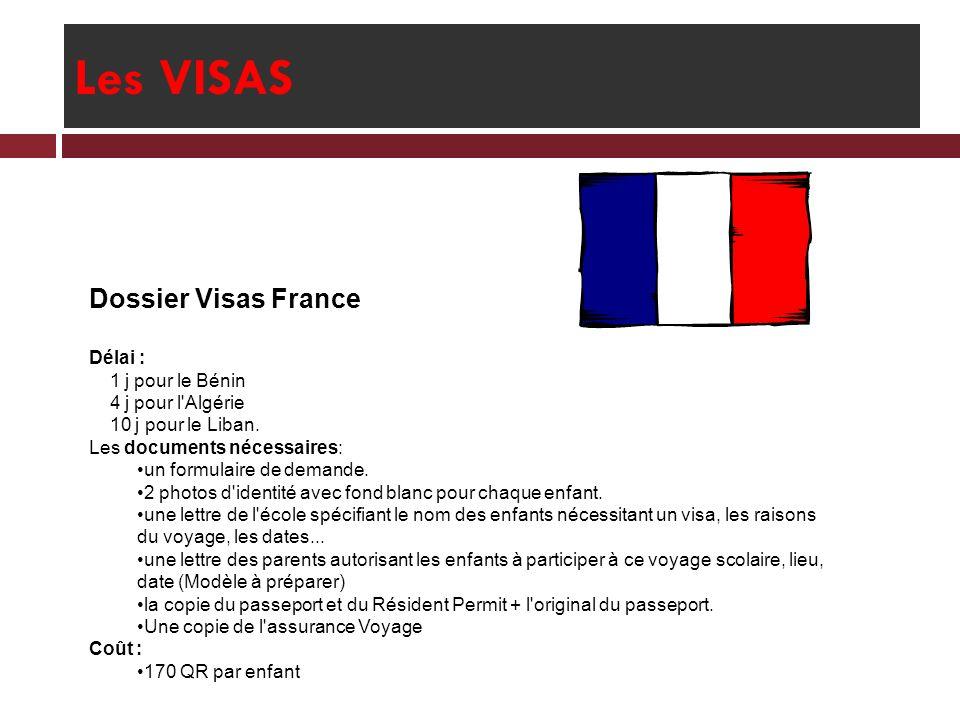 Les VISAS Dossier Visas France Délai : 1 j pour le Bénin
