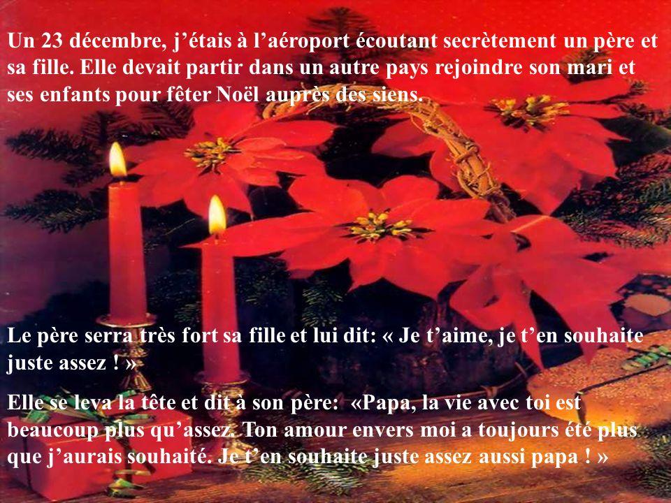 Un 23 décembre, j'étais à l'aéroport écoutant secrètement un père et sa fille. Elle devait partir dans un autre pays rejoindre son mari et ses enfants pour fêter Noël auprès des siens.