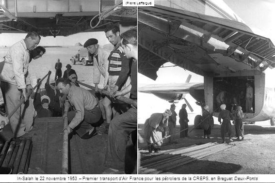 (Pierre Laffargue) In-Salah le 22 novembre 1953 – Premier transport d'Air France pour les pétroliers de la CREPS, en Breguet Deux-Ponts.