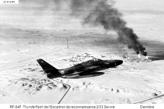 (33 ème ER) RF-84F Thunderflash de l'Escadron de reconnaissance 2/33 Savoie Dernière diapositive.
