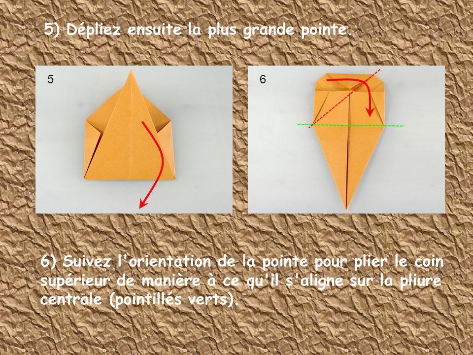 5) Dépliez ensuite la plus grande pointe.