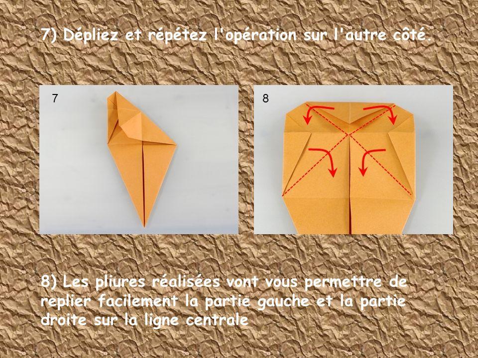 7) Dépliez et répétez l opération sur l autre côté.