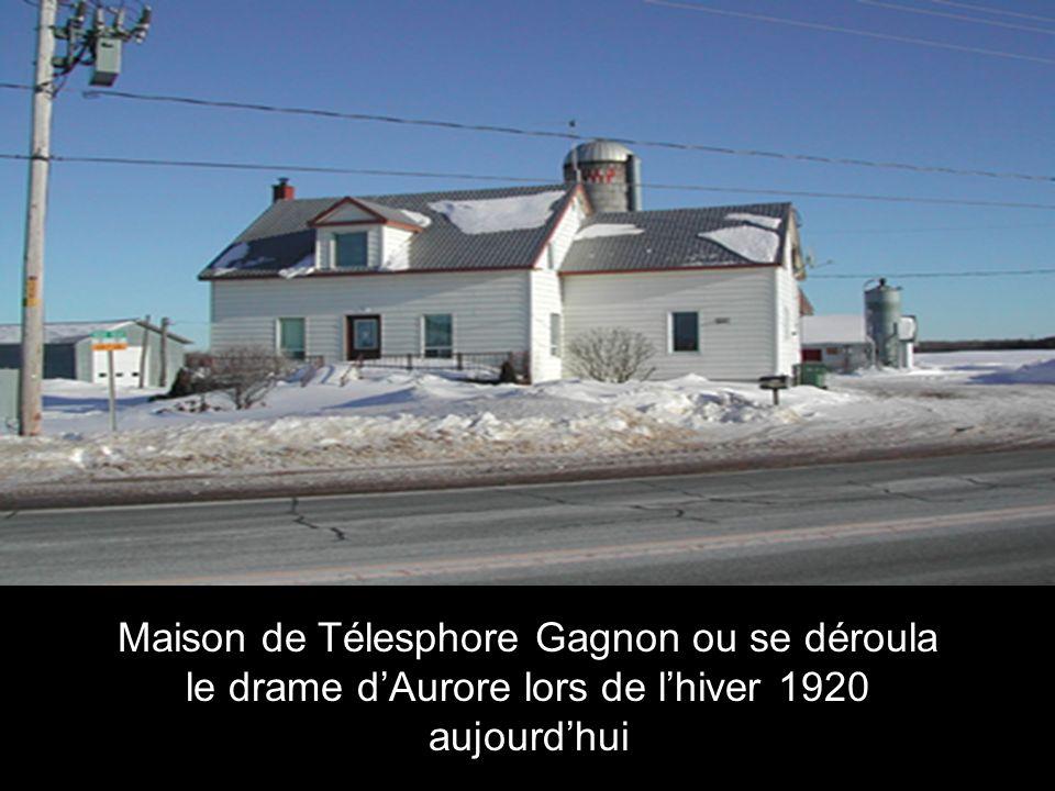 Maison de Télesphore Gagnon ou se déroula le drame d'Aurore lors de l'hiver 1920 aujourd'hui