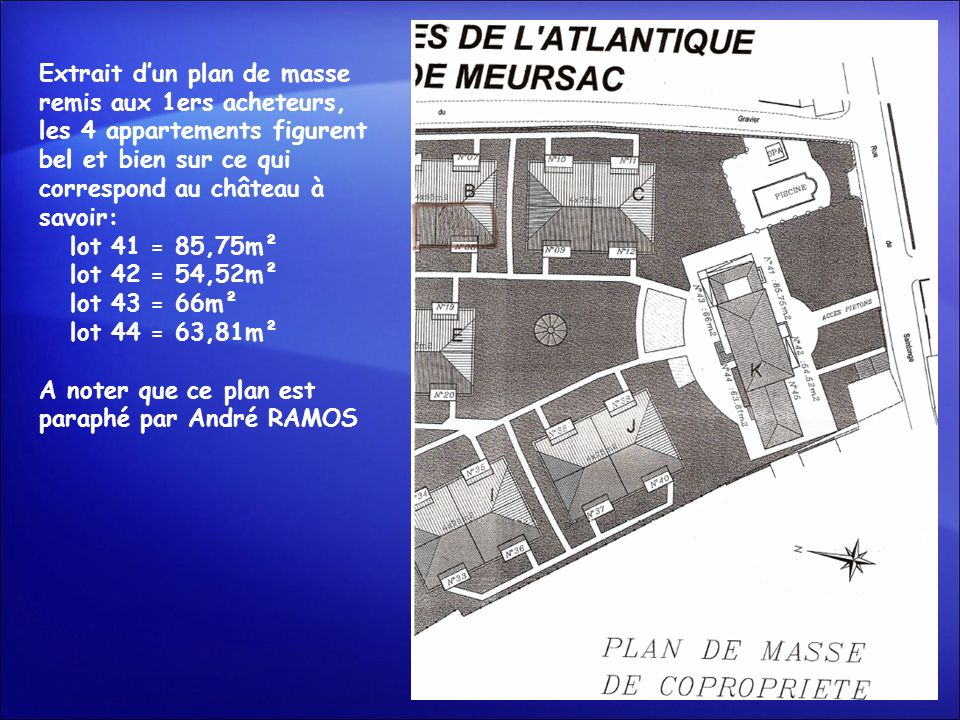 Extrait d'un plan de masse remis aux 1ers acheteurs, les 4 appartements figurent bel et bien sur ce qui correspond au château à savoir: