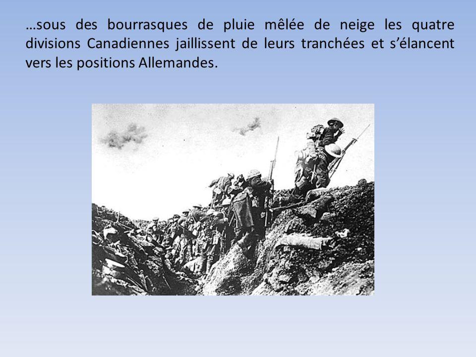 …sous des bourrasques de pluie mêlée de neige les quatre divisions Canadiennes jaillissent de leurs tranchées et s'élancent vers les positions Allemandes.