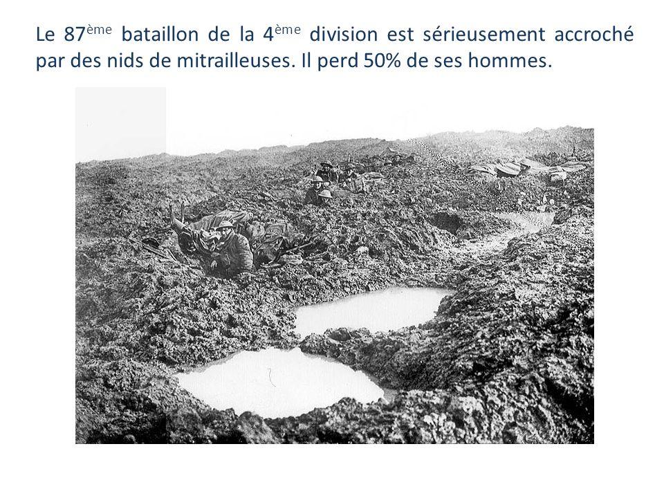 Le 87ème bataillon de la 4ème division est sérieusement accroché par des nids de mitrailleuses.