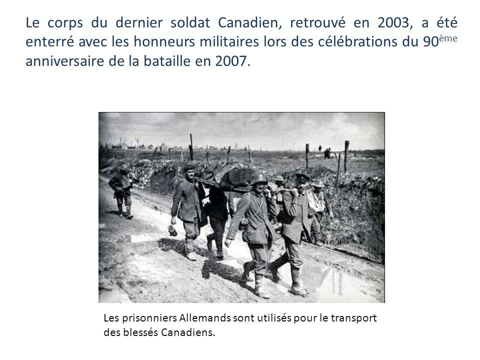Le corps du dernier soldat Canadien, retrouvé en 2003, a été enterré avec les honneurs militaires lors des célébrations du 90ème anniversaire de la bataille en 2007.