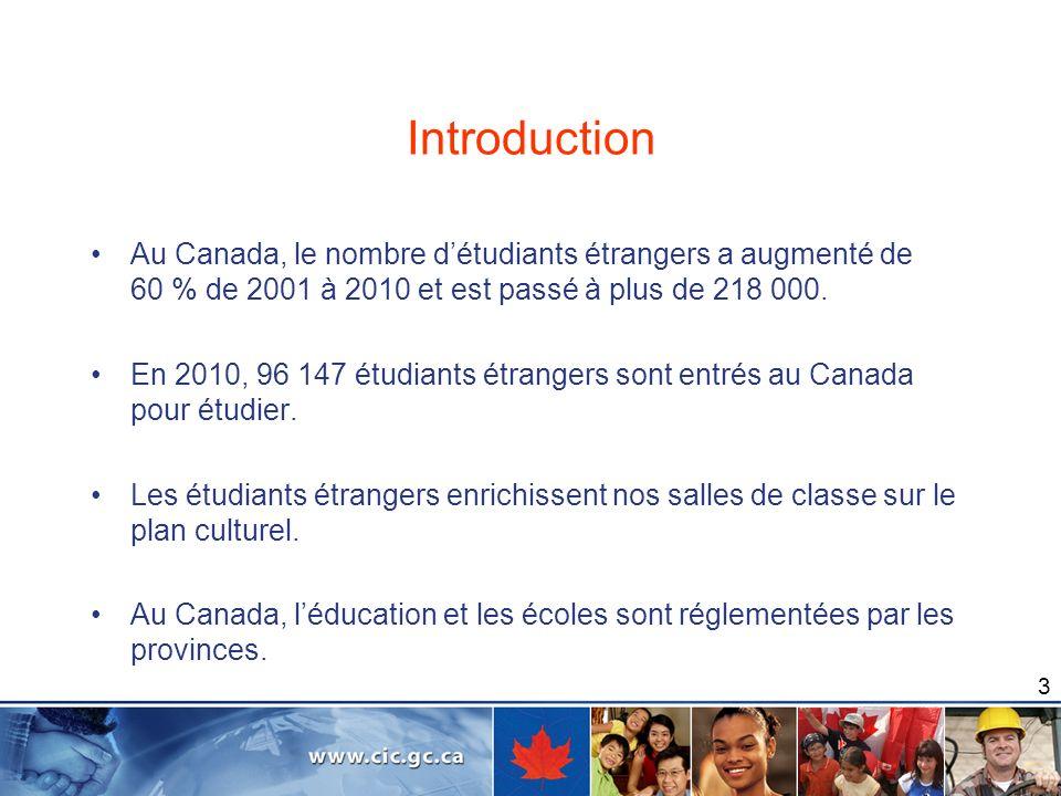Introduction Au Canada, le nombre d'étudiants étrangers a augmenté de 60 % de 2001 à 2010 et est passé à plus de 218 000.