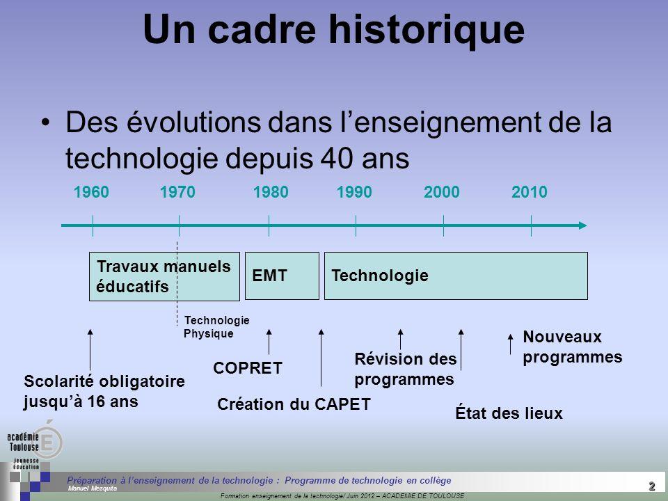 Un cadre historique Des évolutions dans l'enseignement de la technologie depuis 40 ans. EMT. 1960.