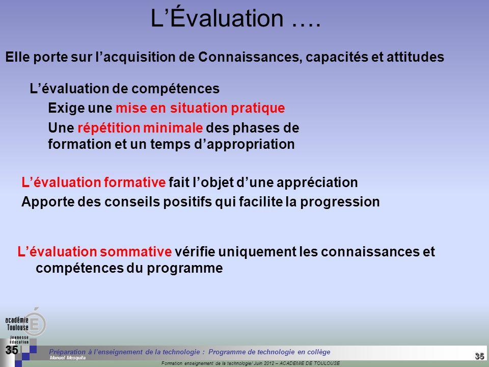 L'Évaluation …. Elle porte sur l'acquisition de Connaissances, capacités et attitudes. L'évaluation de compétences.