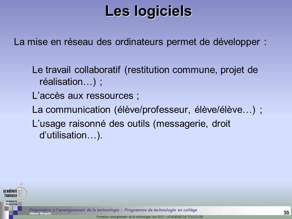 Les logiciels La mise en réseau des ordinateurs permet de développer :