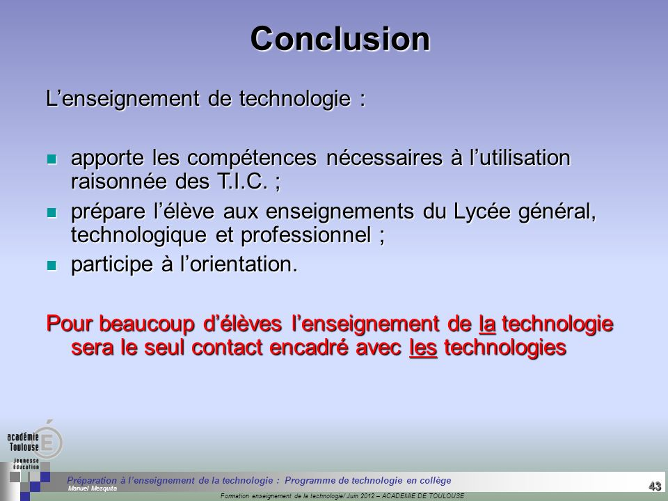 Conclusion L'enseignement de technologie :