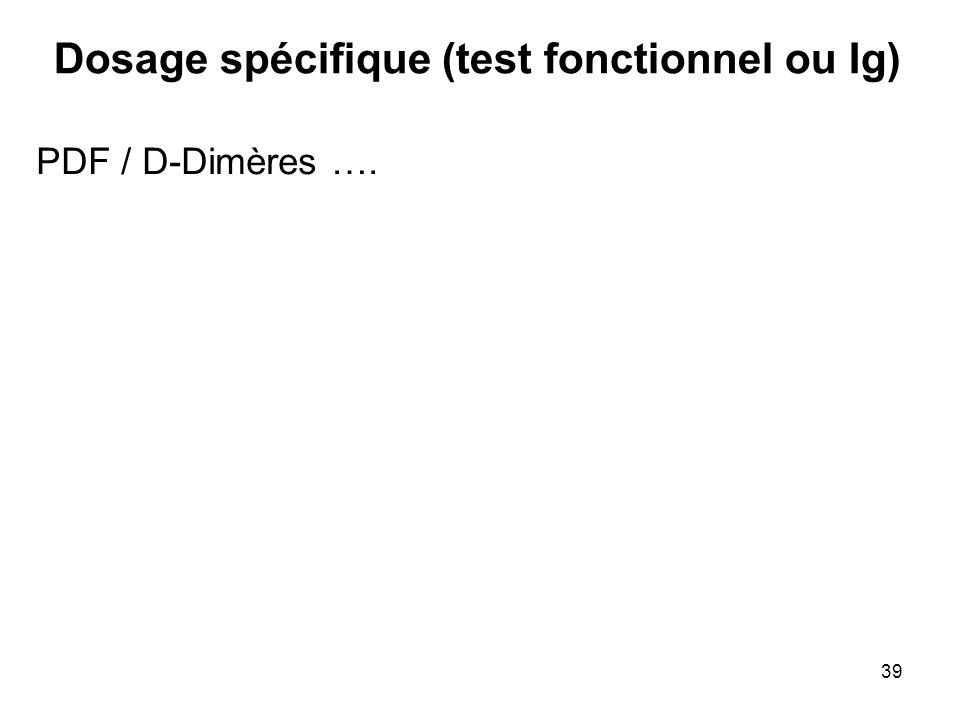 Dosage spécifique (test fonctionnel ou Ig)