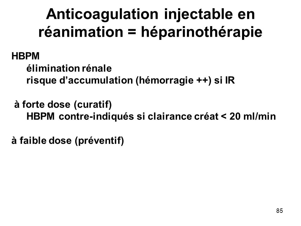 Anticoagulation injectable en réanimation = héparinothérapie