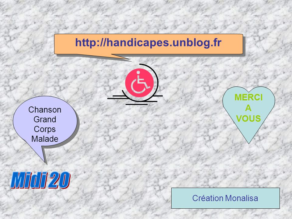 http://handicapes.unblog.fr MERCI A VOUS Faire Un Faire Clic Un Clic