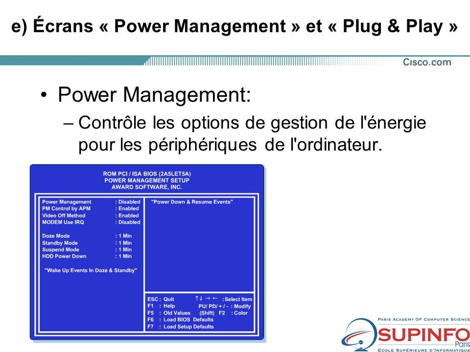 e) Écrans « Power Management » et « Plug & Play »