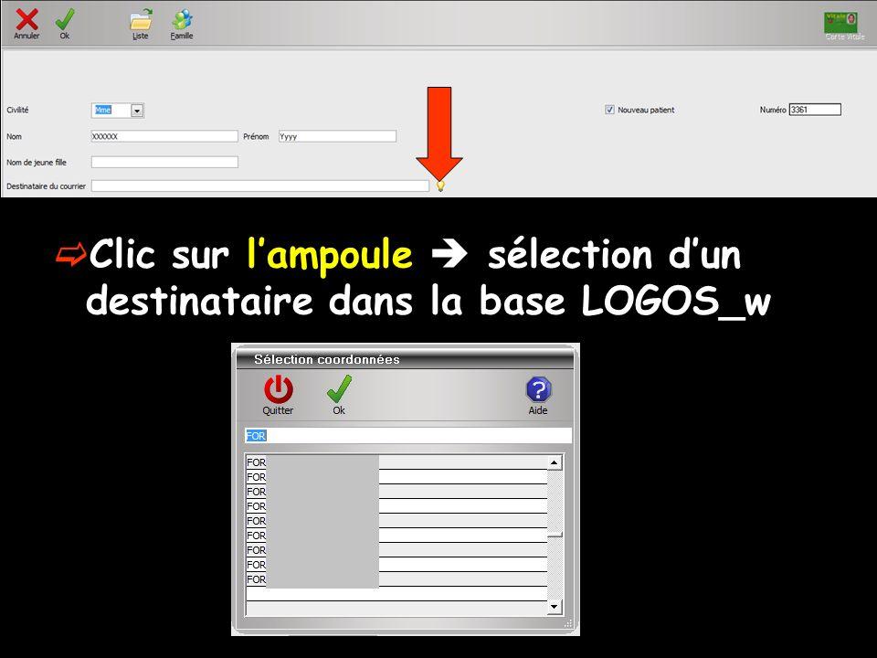 Clic sur l'ampoule  sélection d'un destinataire dans la base LOGOS_w