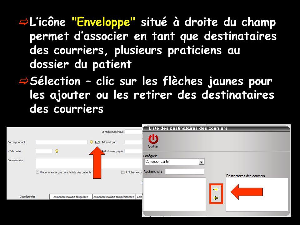 L'icône Enveloppe situé à droite du champ permet d'associer en tant que destinataires des courriers, plusieurs praticiens au dossier du patient