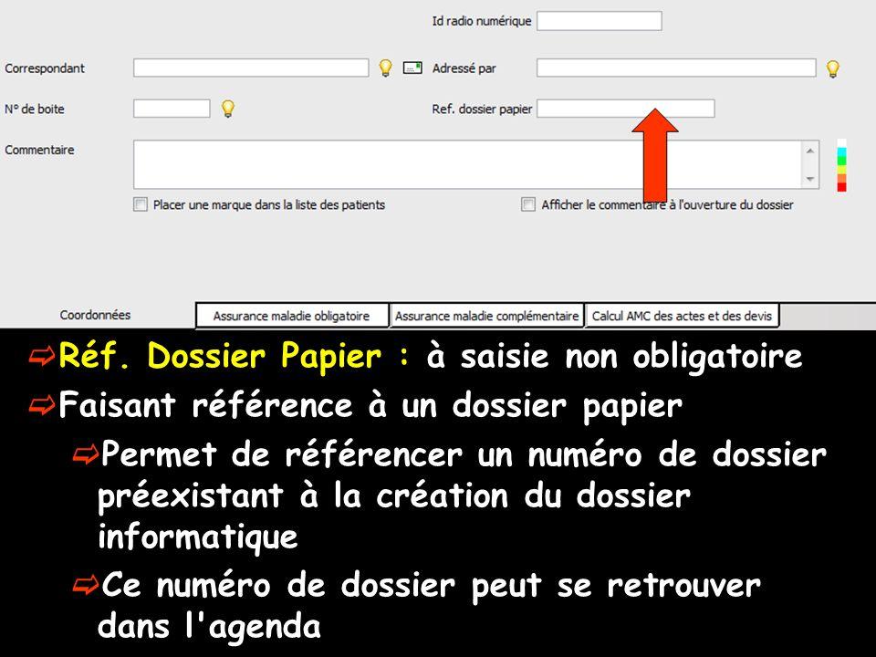 Réf. Dossier Papier : à saisie non obligatoire