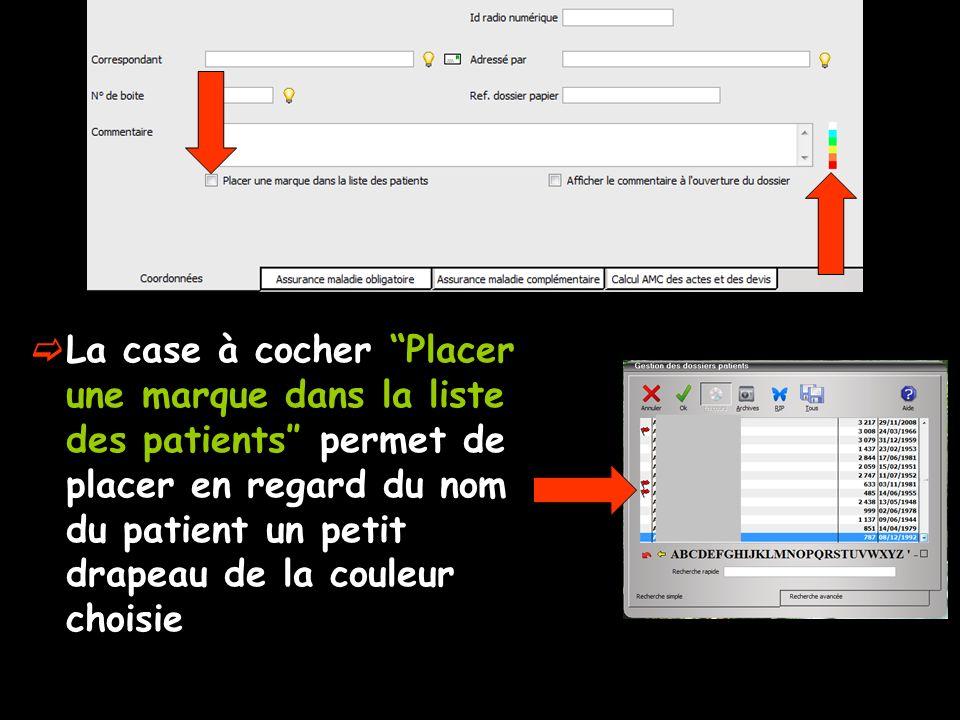 La case à cocher Placer une marque dans la liste des patients″ permet de placer en regard du nom du patient un petit drapeau de la couleur choisie