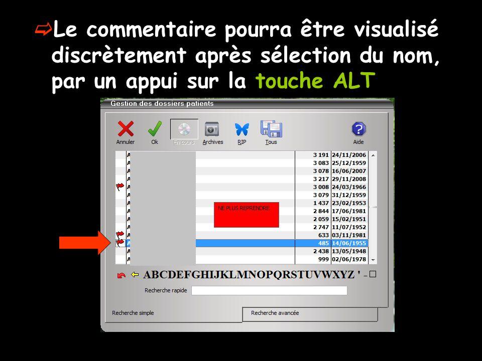 Le commentaire pourra être visualisé discrètement après sélection du nom, par un appui sur la touche ALT