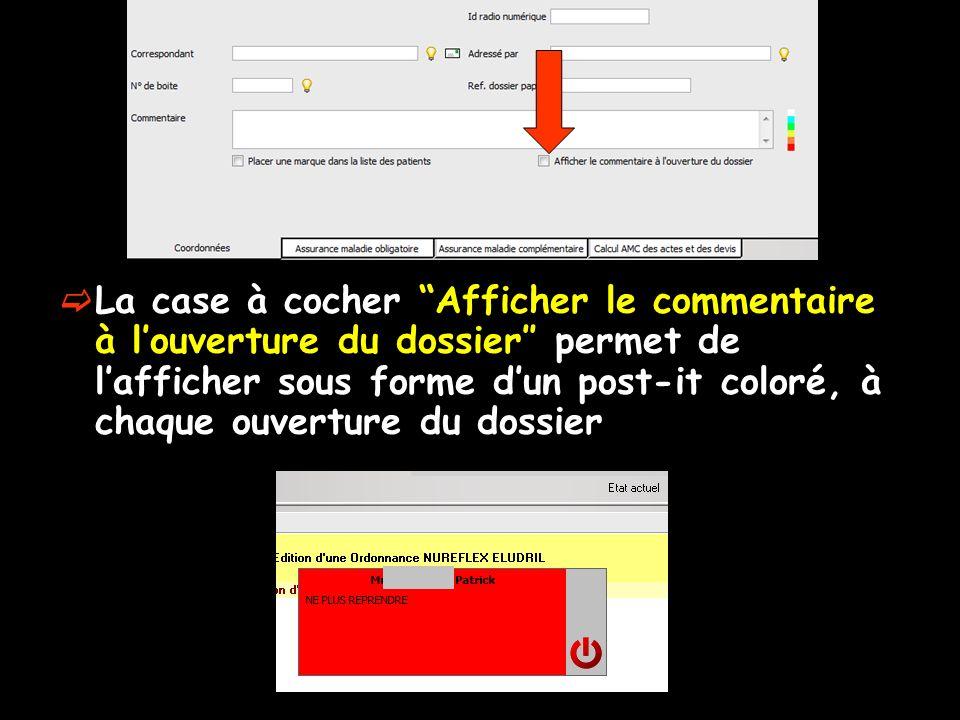 La case à cocher Afficher le commentaire à l'ouverture du dossier″ permet de l'afficher sous forme d'un post-it coloré, à chaque ouverture du dossier