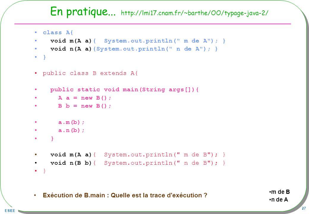 En pratique... http://lmi17.cnam.fr/~barthe/OO/typage-java-2/