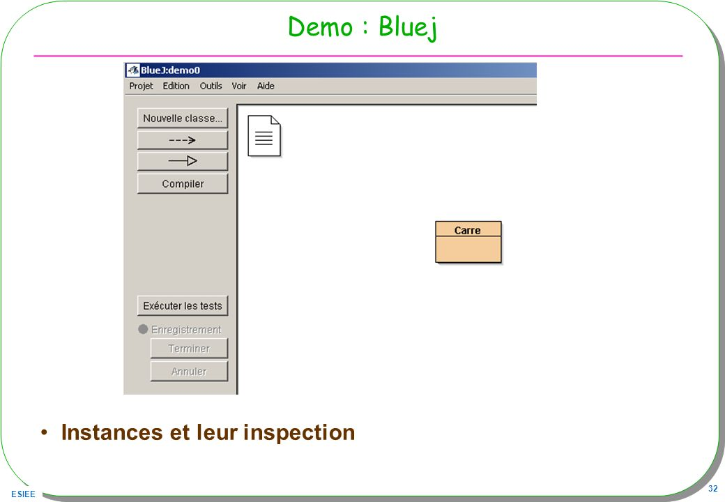 Demo : Bluej Instances et leur inspection