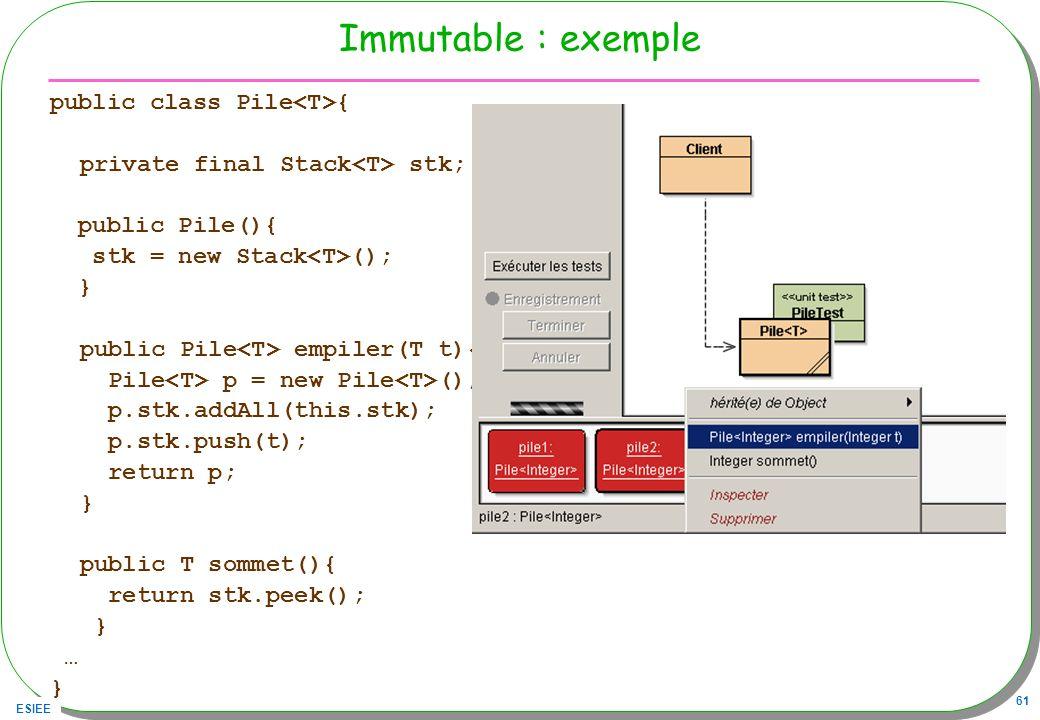 Immutable : exemple public class Pile<T>{