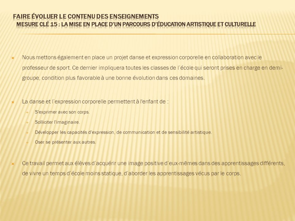 Faire évoluer le contenu des enseignements Mesure clé 15 : La mise en place d'un parcours d'éducation artistique et culturelle